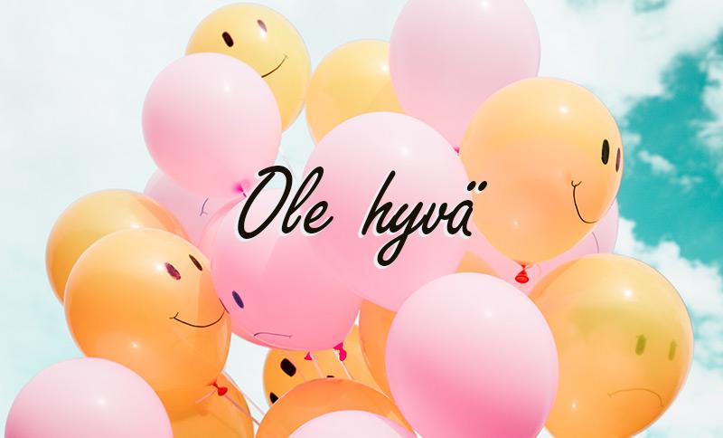 「Ole hyvä」フィンランド語で「どういたしまして」